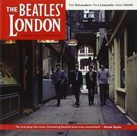 The Beatles' London: A Guide to 467 Beatles Sites in and Around London cover