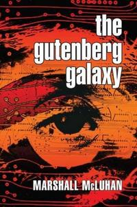 The Gutenberg Galaxy: The Making of Typographic Man cover