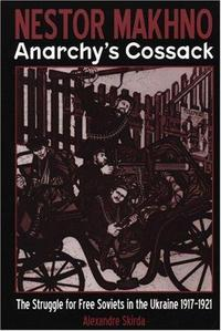Nestor Makhno Anarchy's Cossack cover