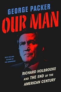 Our Man: Richard Holbrooke and the End of the American Century cover