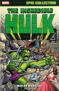 Incredible Hulk Epic Collection: Man or Monster? (Epic Collection: Incredible Hulk) cover