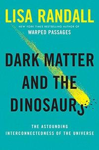 Dark Matter and the Dinosaurs cover
