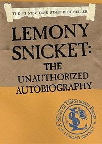 Lemony Snicket: The Unauthorized Autobiography cover