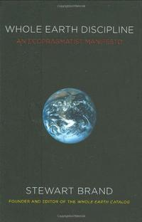 Whole Earth Discipline: An Ecopragmatist Manifesto cover