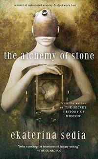 The Alchemy of Stone cover
