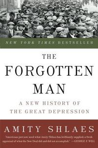 The Forgotten Man: A New History of the Great Depression cover