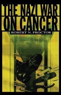 The Nazi War on Cancer cover