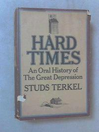 Hard Times: An Oral History of the Great Depression cover