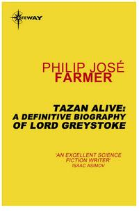Tarzan Alive: A Definitive Biography of Lord Greystoke cover