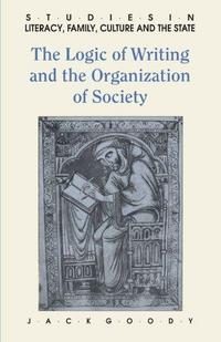 The Logic of Writing and the Organization of Society cover