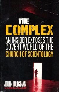 The Complex: An Insider Exposes the Covert World of the Church of Scientology cover