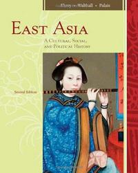 East Asia: A Cultural, Social, and Political History cover