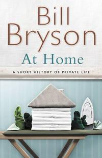 At Home: A Short History of Private Life cover