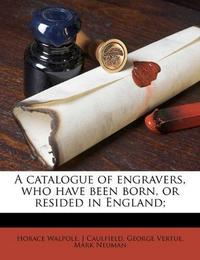 A catalogue of engravers, who have been born, or resided in England; cover