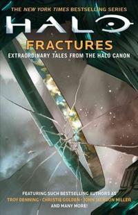 Fractures: Extraordinary Tales from the Halo Canon cover