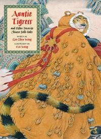 Auntie Tigress and Other Favorite Chinese Folk Tales cover