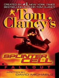 Tom Clancy's Splinter Cell: Fallout cover