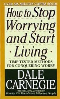 How to Stop Worrying and Start Living cover