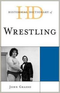 Historical Dictionary of Wrestling cover