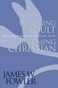 Becoming Adult, Becoming Christian : Adult Development and Christian Faith cover
