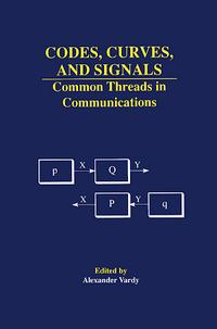 Codes, Curves, and Signals : Common Threads in Communications cover