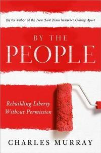 By the People: Rebuilding Liberty Without Permission cover