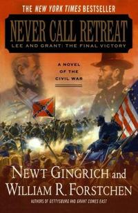Never Call Retreat: Lee and Grant: The Final Victory cover