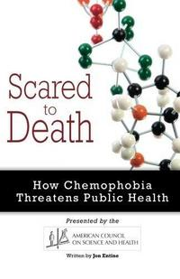 Scared to Death: How Chemophobia Threatens Public Health cover