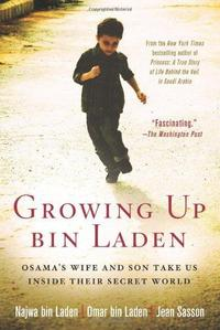 Growing Up bin Laden: Osama's Wife and Son Take Us Inside Their Secret World cover