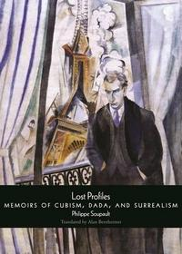 Lost Profiles: Memoirs of Cubism, Dada, and Surrealism cover