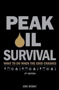 Peak Oil Survival, 2nd: What to Do When the Grid Crashes cover