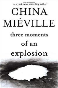 Three Moments of an Explosion: Stories cover