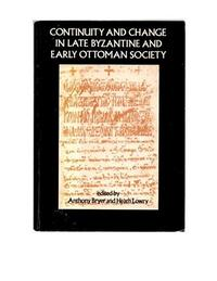 Continuity and Change in Late Byzantine and Early Ottoman Society cover