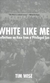 White Like Me: Reflections on Race from a Privileged Son cover