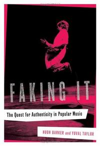 Faking It: The Quest for Authenticity in Popular Music cover