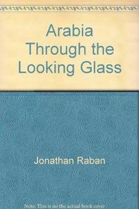 Arabia Through the Looking Glass cover