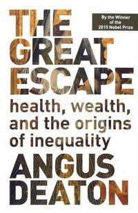 The Great Escape: Health, Wealth, and the Origins of Inequality cover