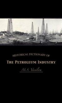 Historical dictionary of the petroleum industry cover