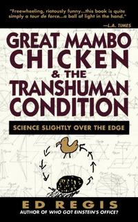 Great Mambo Chicken and the Transhuman Condition: Science Slightly over the Edge cover