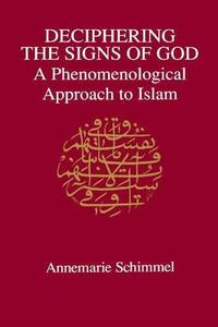 Deciphering the Signs of God: A Phenomenological Approach to Islam cover