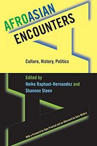 AfroAsian Encounters : Culture, History, Politics cover
