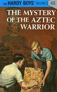 The Mystery of the Aztec Warrior (Hardy Boys, #43) cover