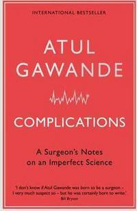 Complications: A Surgeon's Notes on an Imperfect Science cover