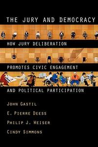The jury and democracy : how jury deliberation promotes civic engagement and political participation cover