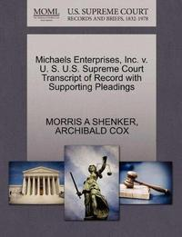 Michaels Enterprises, Inc. v. U. S. U.S. Supreme Court Transcript of Record with Supporting Pleadings cover