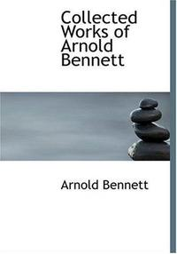 Collected Works of Arnold Bennett cover