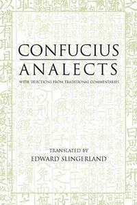 Analects: With Selections from Traditional Commentaries (Hackett Classics) cover