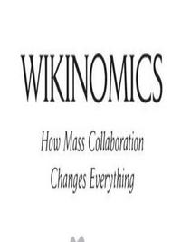 Wikinomics: How Mass Collaboration Changes Everything cover