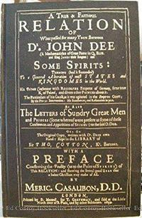 True & Faithful Relation of Dr. John Dee & Some Spirits cover