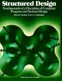 Structured Design: Fundamentals of a Discipline of Computer Program and Systems Design cover